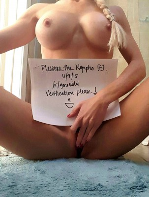Pleasure_the_Nympho. Veri[f]ication please. :) Still trying!